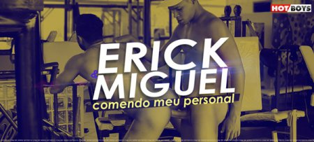 Erick Dotadao And Miguel 2017-05-30