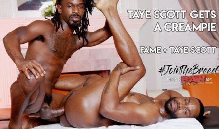 A Creampie For Taye Scott - Fame & Taye Scott 2019-01-27