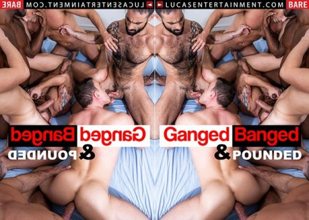 Ganged Banged and Pounded 2019 Full HD Gay DVD