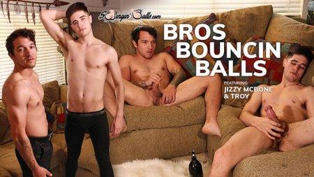 Bros Bouncin Balls - Jizzy McBone & Troy 2020-03-11