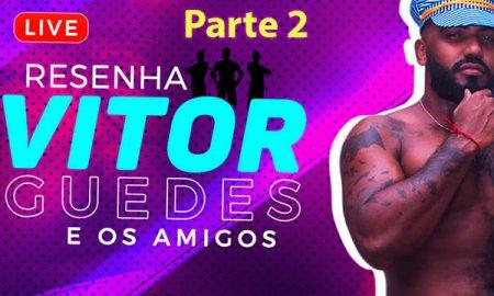 LIVE Resenha do Vitor Guedes e amigos (gravacao parte 2) 2020-05-13