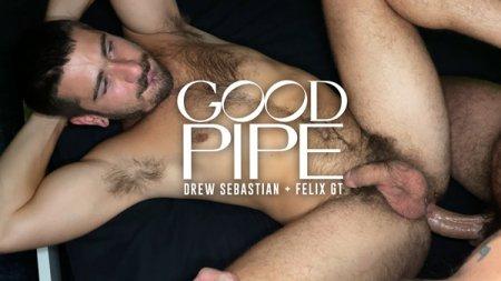 Good Pipe - Drew Sebastian & Felix GT 2020-09-03