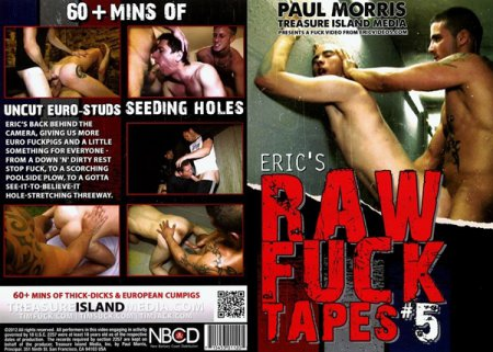 Eric's Raw Fuck Tapes #5 2013